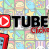 Tube Clicker